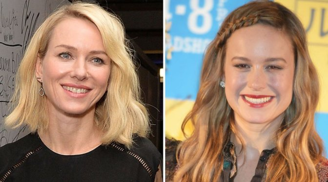 Brie Larson and Naomi Watts Join Glass Castle