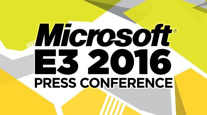 E3 2016- Microsoft Press Conference