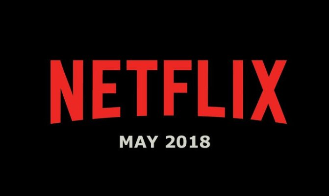 Netflix Titles Available and Leaving in May 2018
