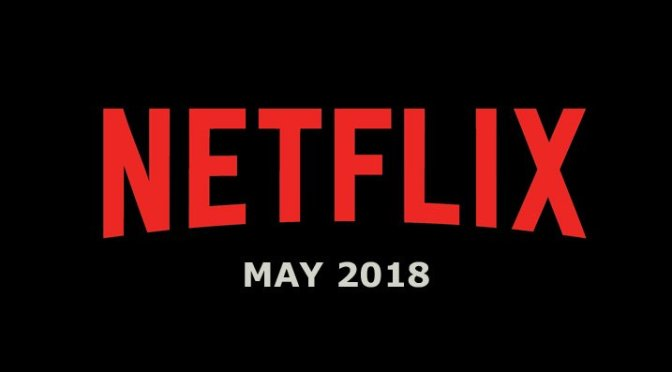 netflix titles available and leaving in may 2018 silver screen film. Black Bedroom Furniture Sets. Home Design Ideas