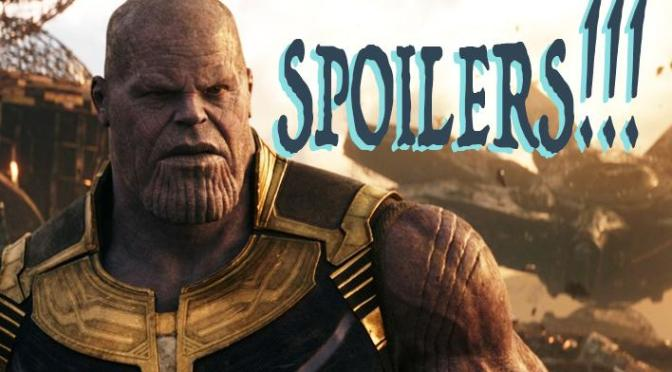 Avengers Infinity War – Spoiler Discussion and Avengers 4 Theories